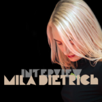 Mila Dietrich Interview