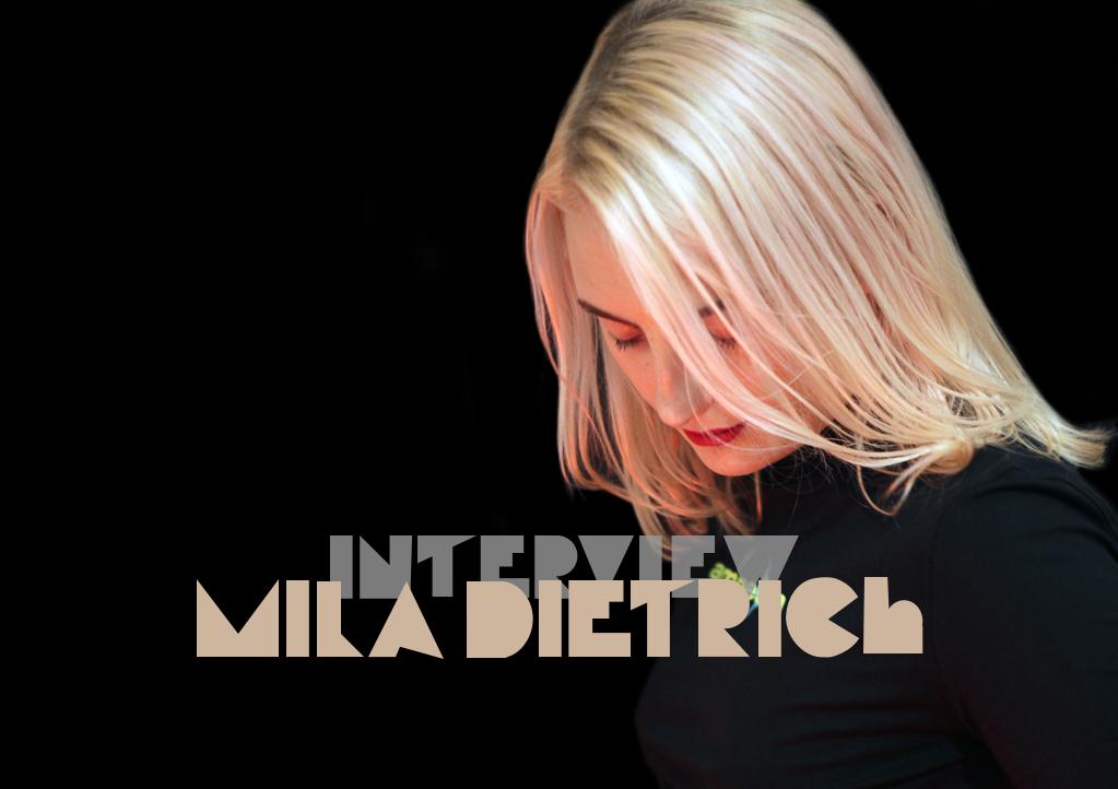 Mila Dietrich Interview
