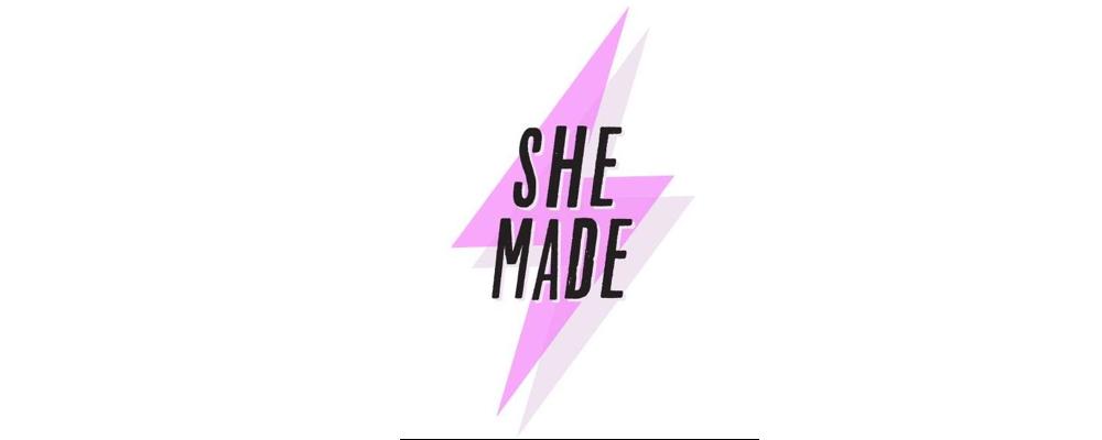 She Made