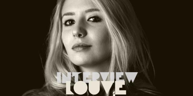 Louve interview