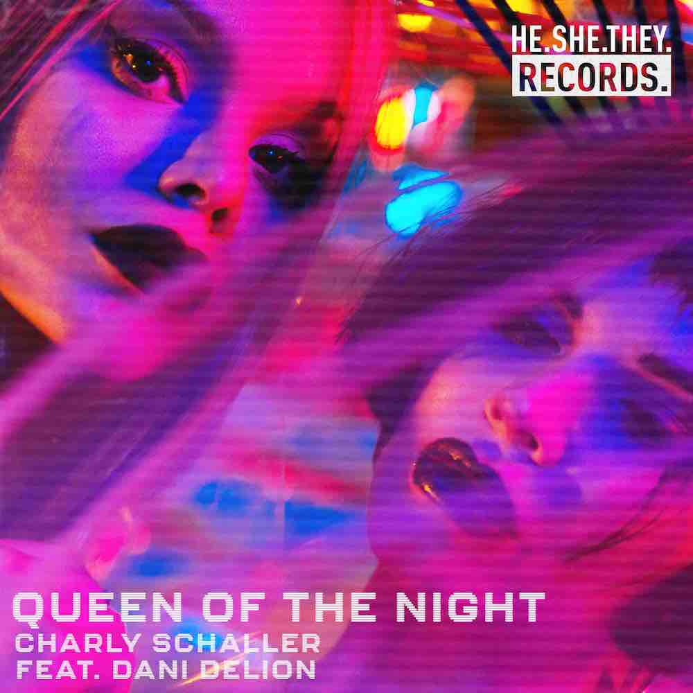 Charly Schaller feat Dani DeLion Queen of the Night sorti sur le label He.She.They