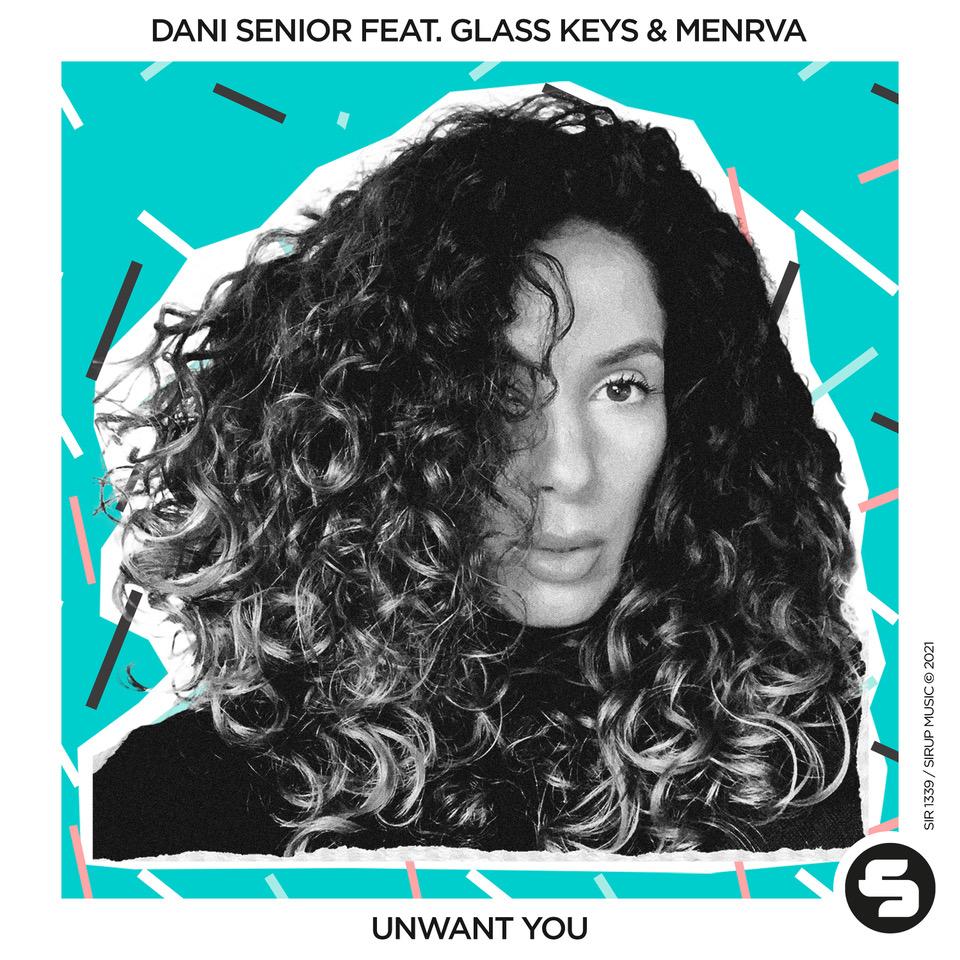 """Dani Senior femme DJ sort """"Unwant You"""" nouveau single"""